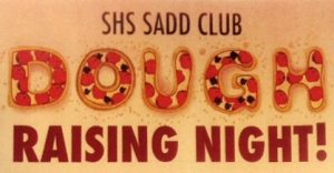 SADD Club dough rising nigtht