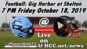 Next Football Broadcast: Gig Harbor at Shelton 7 PM Friday, October 18th Homecoming